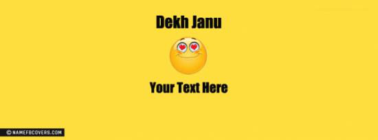 Dekh Janu Boy Facebook Cover Photo With Name
