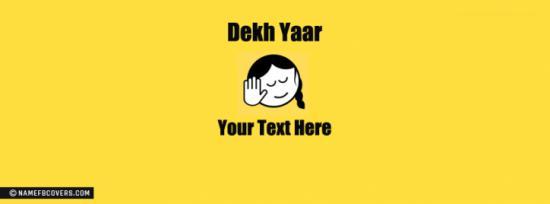 Dekh Yaar Girl Facebook Cover Photo With Name