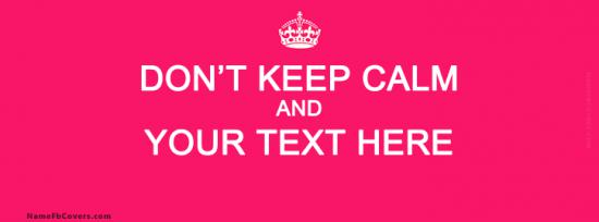 Dont Keep Calm Facebook Cover Photo With Name