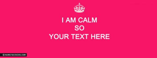 I am calm Facebook Cover Photo With Name