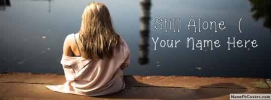 I Am Still Alone Facebook Cover Photo With Name