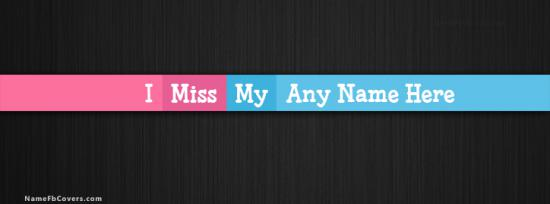 I Miss My Facebook Cover Photo With Name