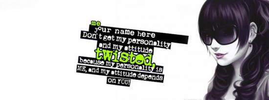 Dont get my personality and attitude twisted Facebook Cover Photo With Name