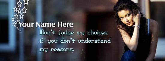 Dont judge my choices Facebook Cover Photo With Name