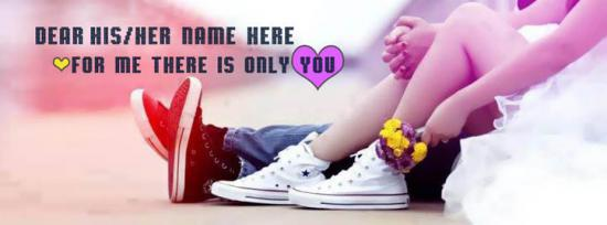 For me there is only you Facebook Cover Photo With Name