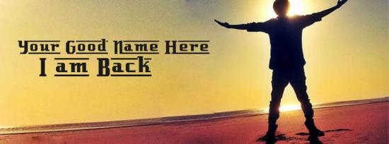I am Back Facebook Cover Photo With Name
