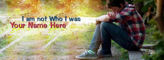 I am not who I was Facebook Cover Photo With Name