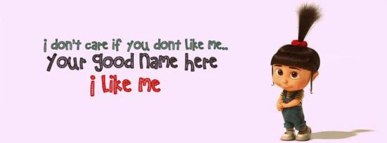 I dont care if you dont like me Facebook Cover Photo With Name