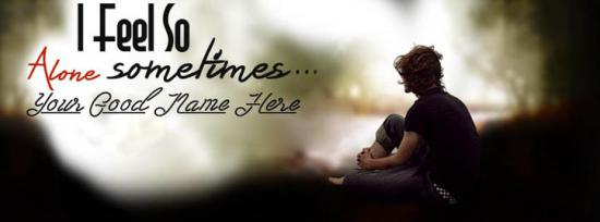 I feel so Alone Facebook Cover Photo With Name