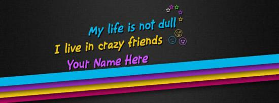 I live in crazy friends Facebook Cover Photo With Name