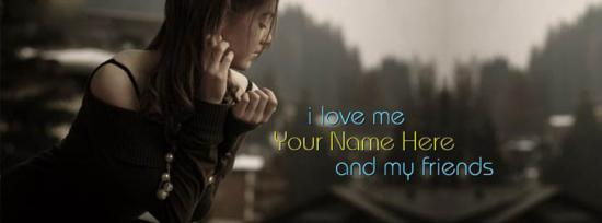 I love me and my friends Facebook Cover Photo With Name