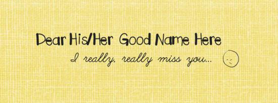 I really really miss you Facebook Cover Photo With Name