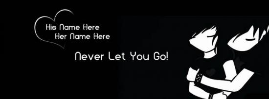 Never Let You Go Facebook Cover Photo With Name