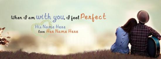 With you I feel Perfect Facebook Cover Photo With Name