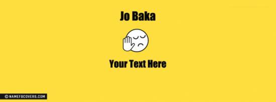 Jo Baka Facebook Cover Photo With Name