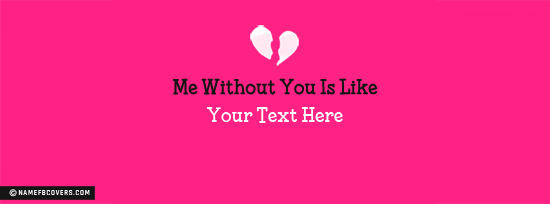 Me Without You Facebook Cover Photo With Name