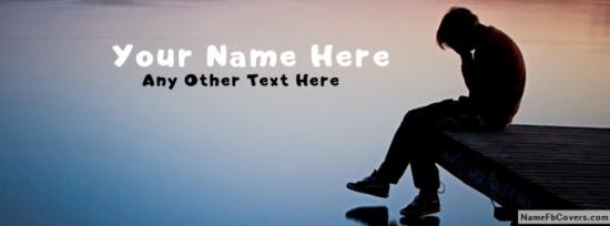 Sad And Lonely Guy Facebook Cover Photo With Name