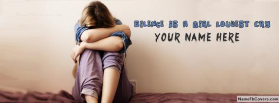 Silence Is A Girl Loudest Cry Facebook Cover Photo With Name