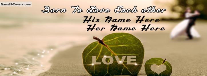 Born To Love Couple Facebook Cover With Name