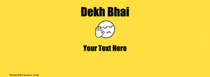 Dekh Bhai Facebook Cover With Name