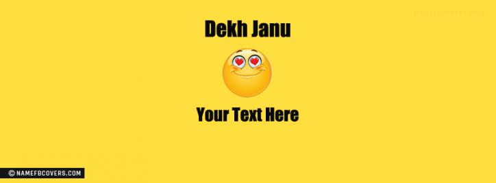 Dekh Janu Boy Facebook Cover With Name