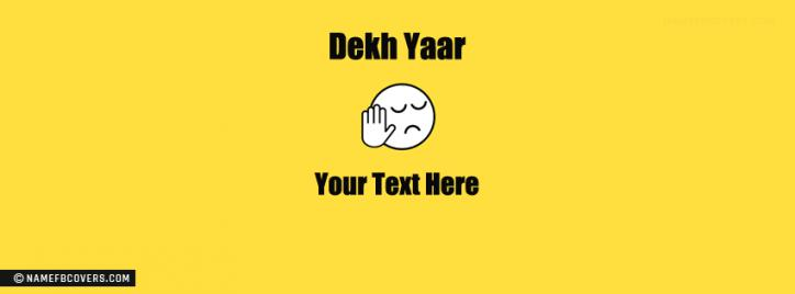 Dekh Yaar Boy Facebook Cover With Name