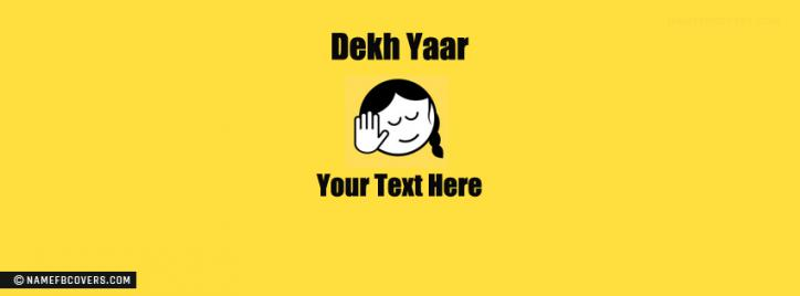 Dekh Yaar Girl Facebook Cover With Name