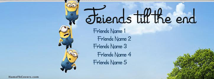 Friends till the end Facebook Cover With Name