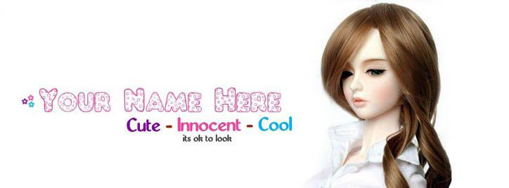 Cute - Innocent - Cool - Doll 2 Facebook Cover With Name