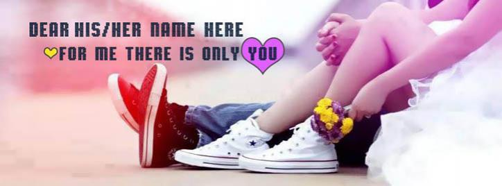 For me there is only you Facebook Cover With Name