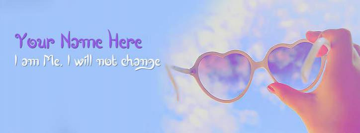 I am me I will not change Facebook Cover With Name