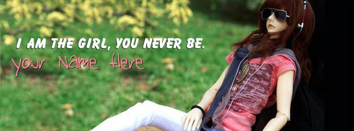 I am the girl you never be Facebook Cover With Name
