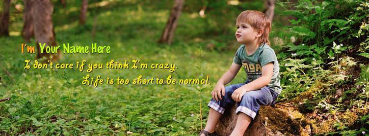 I dont care if you think I am crazy Facebook Cover With Name
