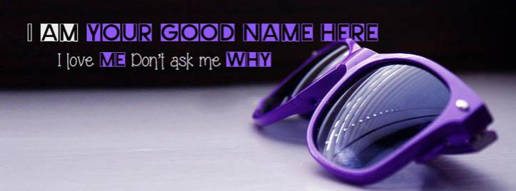 I Love Me dont ask me Why Facebook Cover With Name