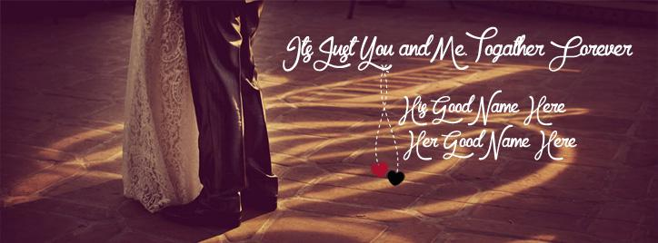 Its Just You and Me Facebook Cover With Name