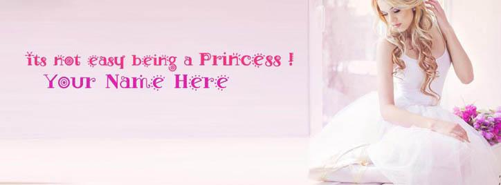 Its not easy being a Princess Facebook Cover With Name
