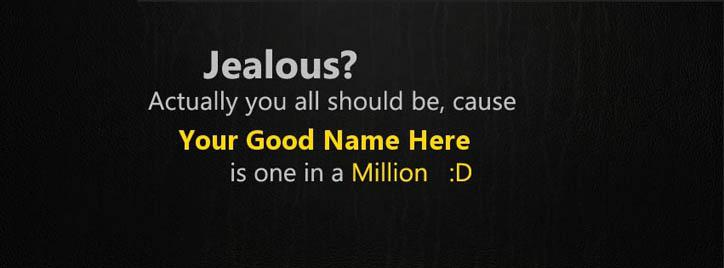 Jealous Actually you all should be Facebook Cover With Name