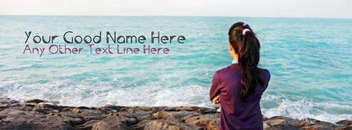 Lonely Girl and Sea View Facebook Cover With Name