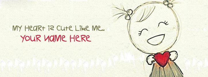 My Heart is Cute like Me Facebook Cover With Name
