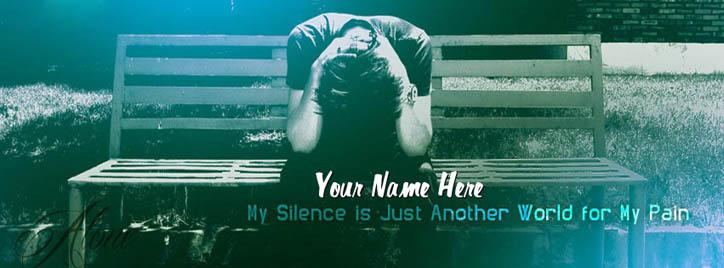 My silence is just another word for my pain Facebook Cover With Name