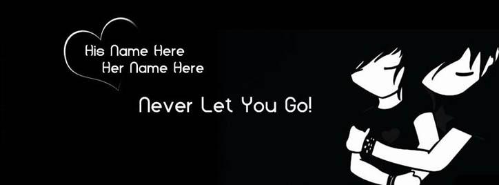Never Let You Go Facebook Cover With Name