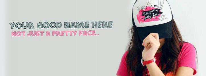 Not just a pretty face Facebook Cover With Name