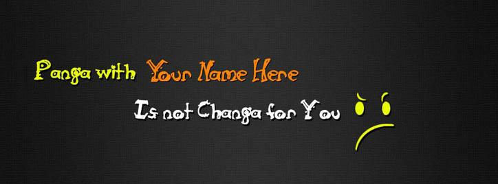 Panga with me is not Changa for you Facebook Cover With Name