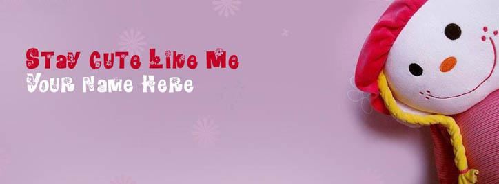 Stay Cute Like Me Facebook Cover With Name