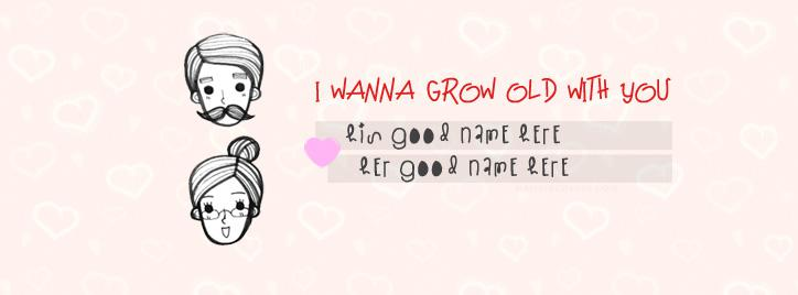 Wanna grow old with you Facebook Cover With Name