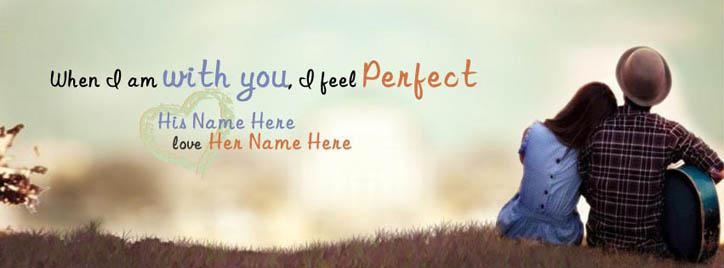 With you I feel Perfect Facebook Cover With Name