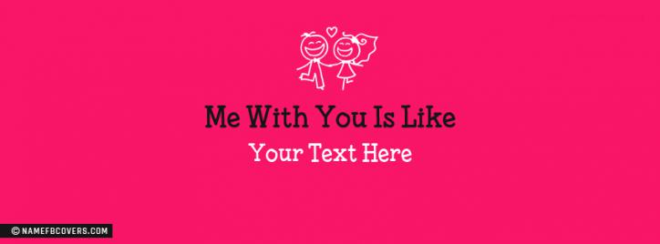Me With You Facebook Cover With Name