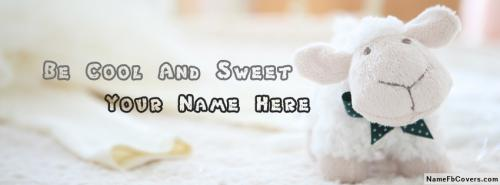 Be Cool And Sweet FB Cover With Name