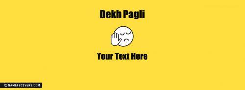 Dekh Pagli Memes FB Cover