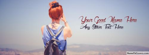 Fashionable Traveling Girl FB Cover With Name